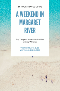 a weekend in margaret river